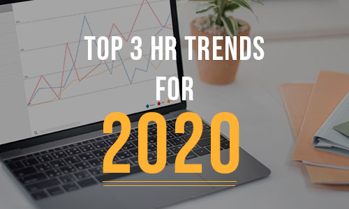 Top 3 HR trends for 2020 that you must know