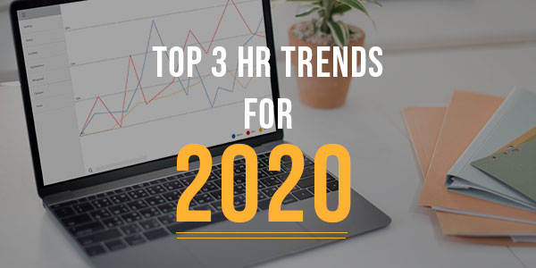 Top 3 HR trends for 2020