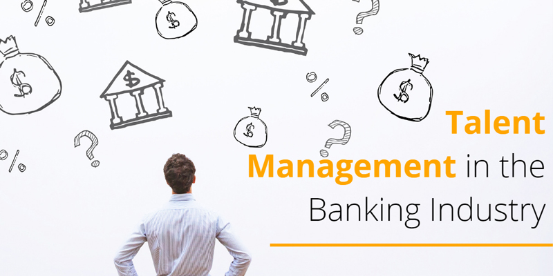 Talent Management in the Banking Industry