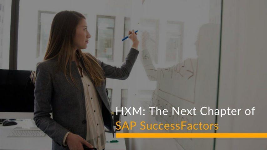 HXM: The Next Chapter of SAP SuccessFactors