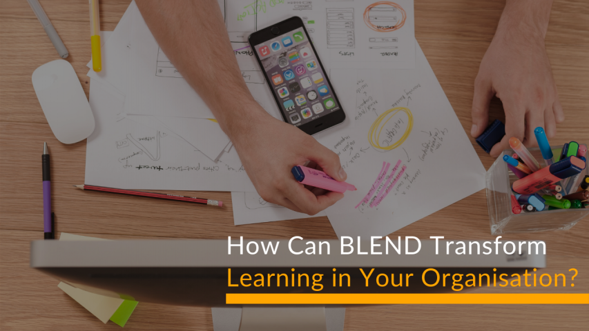 How Can BLEND Transform Learning in Your Organisation_