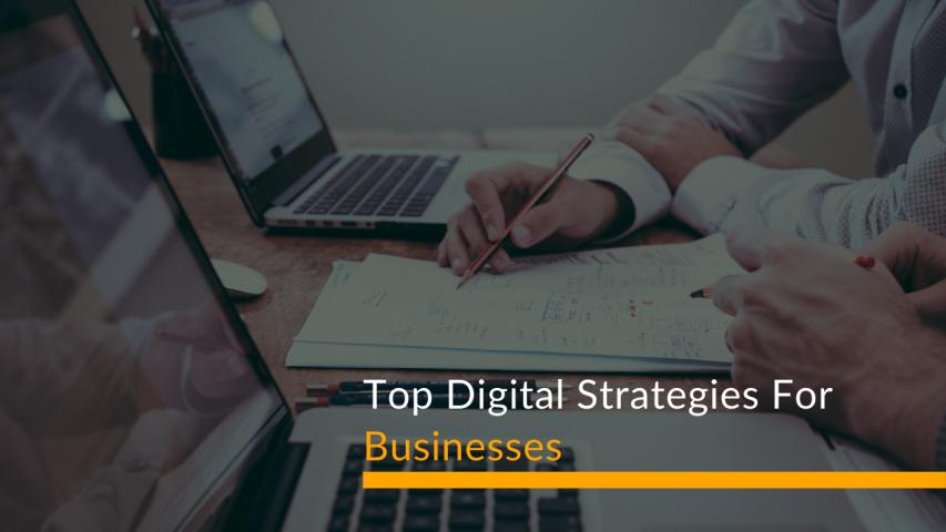Top Digital Strategies For Businesses