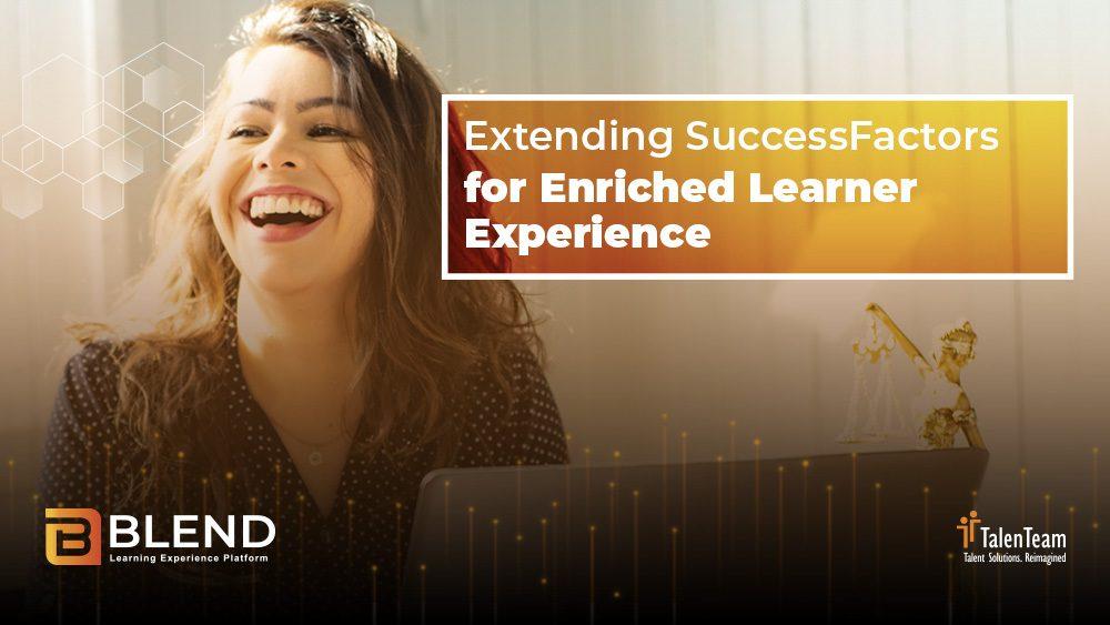 Webinar - Extending SuccessFactors for Enriched Learner Experience