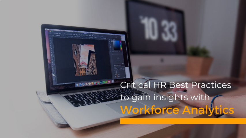 Critical HR Best Practices for Using Workforce Analytics to Gain Insights